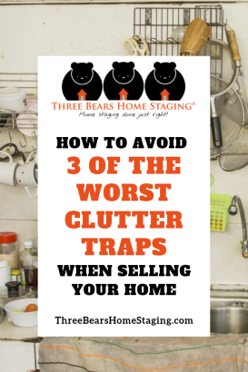 How to Avoid 3 of the Worst Clutter Traps When Selling Your Home