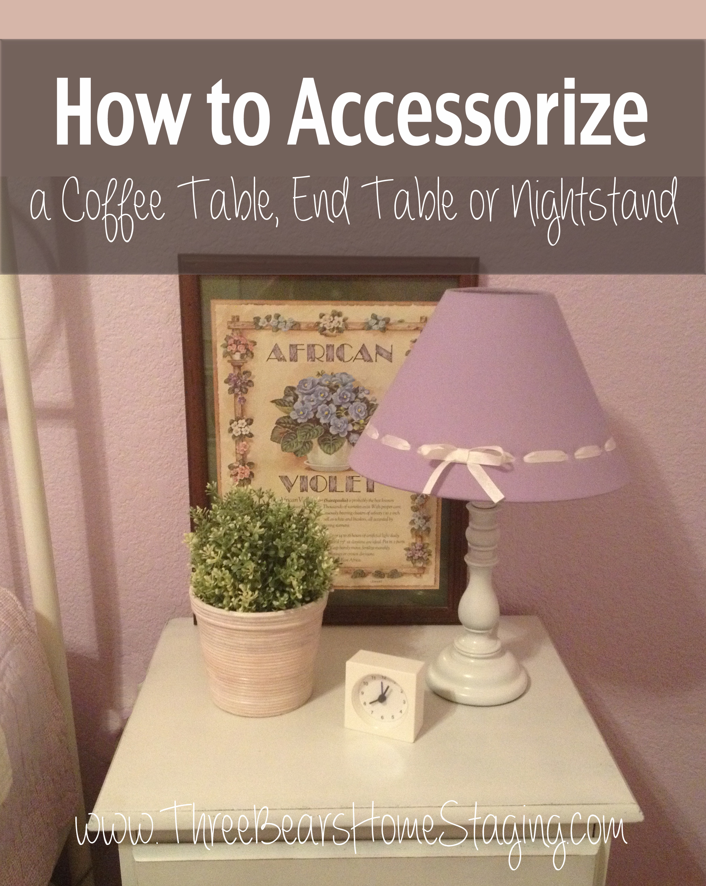 How To Accessorize A Coffee Table, End Table Or Nightstand