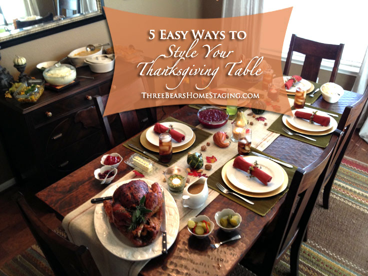 5 Easy Ways to Style Your Thanksgiving Table & thanksgiving table setting ideas u2013 Three Bears Home Staging